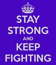Stay strong and keep fighting_n