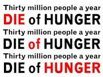 30 millions a year die of hunger